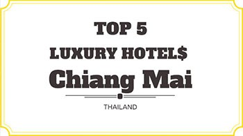 Top 5 Luxury Hotels In Chiang Mai