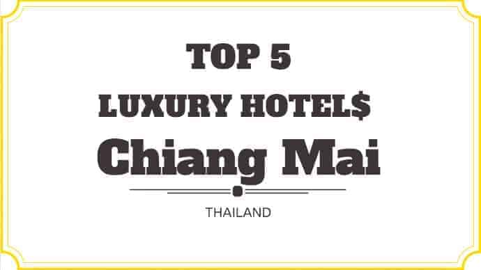 Top 5 Luxuray Hotels in Chiang Mai